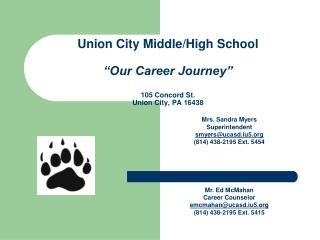 "Union City Middle/High School ""Our Career Journey"" 105 Concord St. Union City, PA 16438"