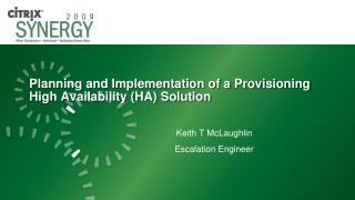Planning and Implementation of a Provisioning High Availability (HA) Solution