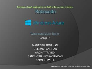 Develop a  SaaS  application on GAE or Force or Azure Robocode Windows Azure Team