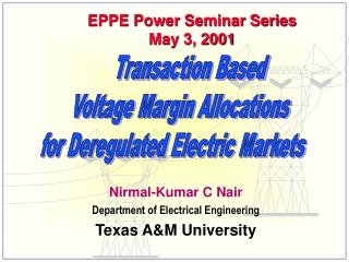 Nirmal-Kumar C Nair Department of Electrical Engineering Texas A&M University
