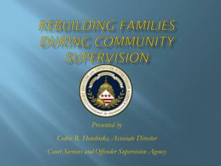 Rebuilding Families during Community Supervision