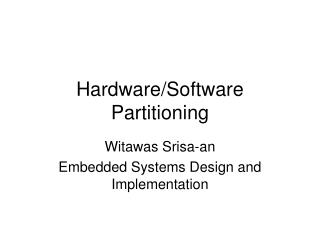 Hardware/Software Partitioning