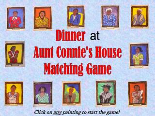 Dinner      Aunt Connie's House Matching Game