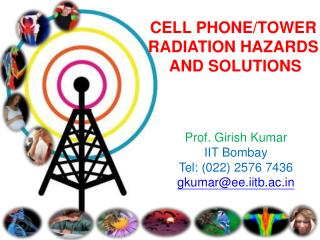 CELL PHONE/TOWER  RADIATION HAZARDS  AND SOLUTIONS