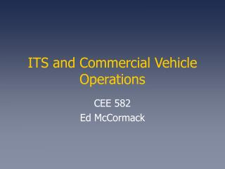 ITS and Commercial Vehicle Operations
