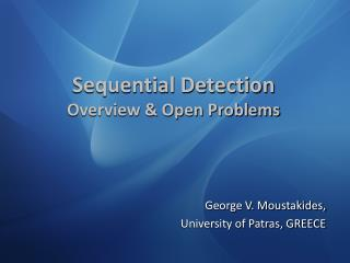 Sequential Detection Overview & Open Problems