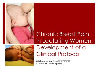 Chronic Breast Pain in Lactating Women:  Development of a Clinical Protocol