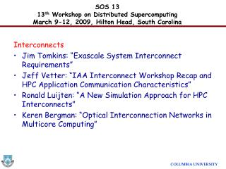 SOS 13 13 th  Workshop on Distributed Supercomputing March 9-12, 2009, Hilton Head, South Carolina