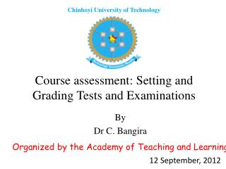 Course assessment: Setting and  G rading Tests and Examinations