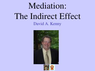 Mediation:  The Indirect Effect
