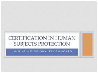 Certification in Human subjects Protection