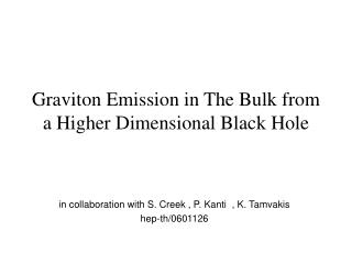 Graviton Emission in The Bulk from a Higher Dimensional Black Hole