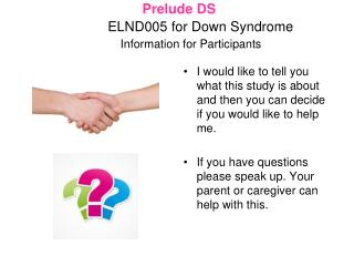 Prelude DS                  ELND005 for Down Syndrome Information for Participants