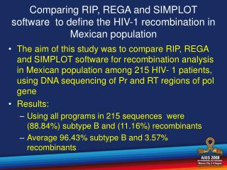 Comparing RIP, REGA and SIMPLOT software  to define the HIV-1 recombination in Mexican population
