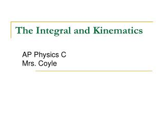 The Integral and Kinematics