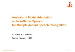 Analysis of Model Adaptation  on Non-Native Speech  for Multiple Accent Speech Recognition