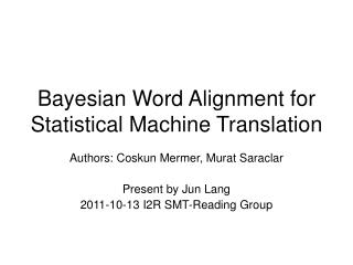 Bayesian Word Alignment for Statistical Machine Translation