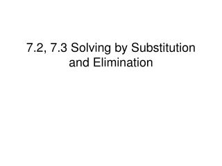 7.2, 7.3 Solving by Substitution and Elimination
