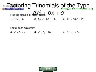 Factoring Trinomials of the Type  ax 2  +  bx  +  c