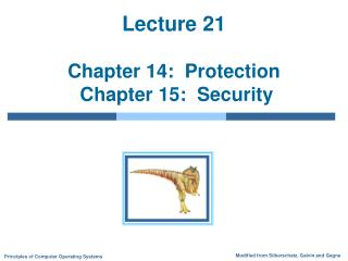 Lecture 21  Chapter 14:  Protection  Chapter 15:  Security
