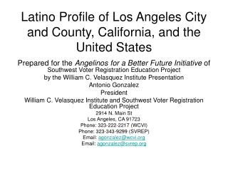 Latino Profile of Los Angeles City and County, California, and the United States