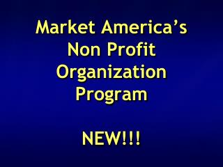 Market America's  Non Profit Organization  Program NEW!!!