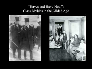 """Haves and Have-Nots"":  Class Divides in the Gilded Age"