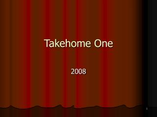 Takehome One
