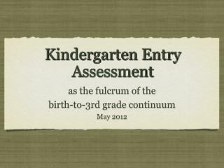 Kindergarten Entry  A ssessment