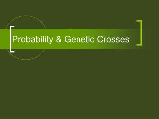 Probability & Genetic Crosses