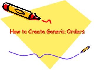 How to Create Generic Orders