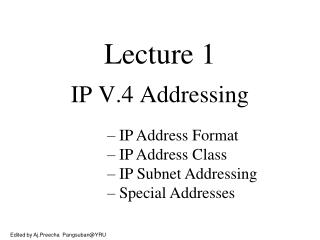 Lecture 1 IP V.4 Addressing