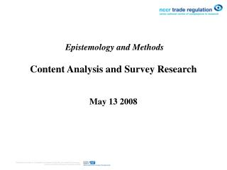 Epistemology and Methods Content Analysis and Survey Research May 13 2008