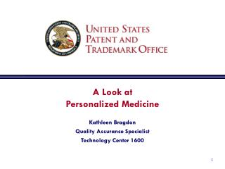 A Look at Personalized Medicine Kathleen Bragdon Quality Assurance Specialist