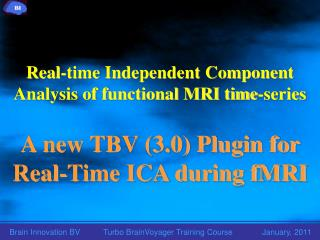 Real-time Independent Component Analysis of functional MRI time-series