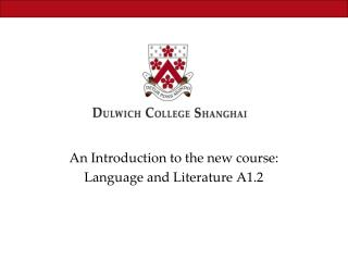 An Introduction to the new course: Language and Literature A1.2