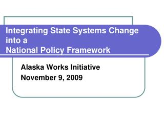 Integrating State Systems Change into a National Policy Framework