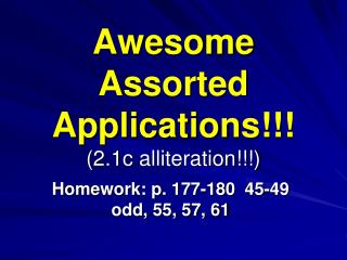 Awesome Assorted Applications!!! (2.1c alliteration!!!)