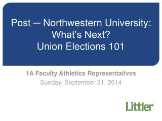 Post  ─ Northwestern University: What's Next?  Union Elections 101