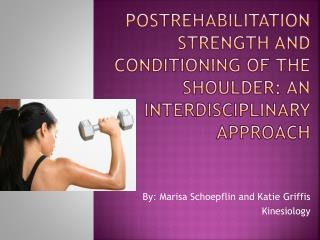 Postrehabilitation strength and conditioning of the shoulder: an interdisciplinary Approach