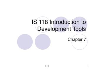 IS 118 Introduction to Development Tools