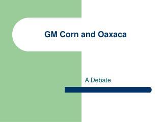 GM Corn and Oaxaca