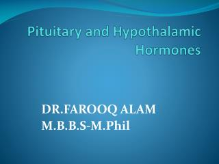 Pituitary and Hypothalamic Hormones