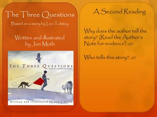 The Three Questions Based on a story by Leo Tolstoy