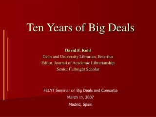 Ten Years of Big Deals