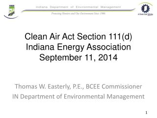 Clean Air Act Section 111(d) Indiana Energy Association September 11, 2014