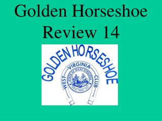 Golden Horseshoe Review 14