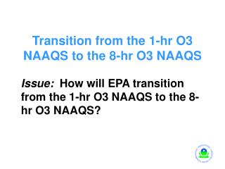 Transition from the 1-hr O3 NAAQS to the 8-hr O3 NAAQS