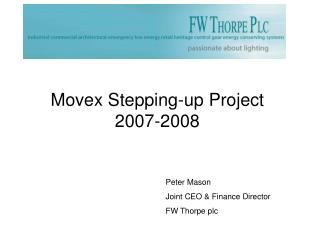 Movex Stepping-up Project 2007-2008