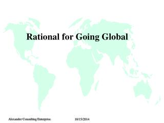 Rational for Going Global